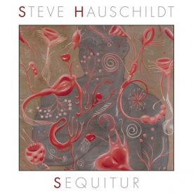 STEVE HAUSCHILDT / Sequitur (CD/LP)