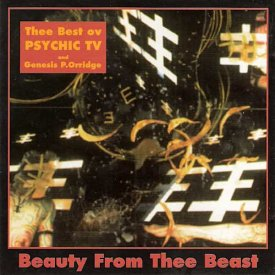 PSYCHIC TV and GENESIS P.ORRIDGE / Beauty From Thee Beast (CD)