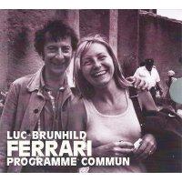 LUC FERRARI + BRUNHILD FERRARI / Programme Commun (2CD)