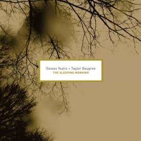 SAVVAS YSATIS + TAYLOR DEUPREE / The Sleeping Morning (CD)