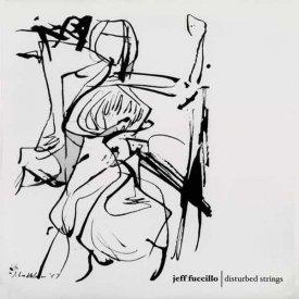 JEFF FUCCILLO / Disturbed Strings (LP)