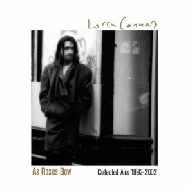 LOREN CONNORS / As Roses Bow (Collected Airs 1992-2002) (2CD)