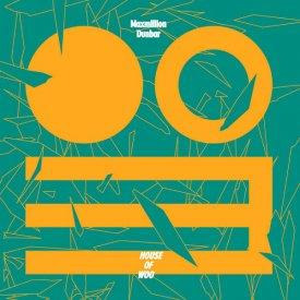 MAXMILLION DUNBAR / House of Woo (CD)