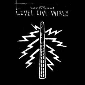 ODD NOSDAM / Level Live Wires (LP)