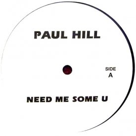 PAUL HILL / Need Me Some U | NIKKI-O / Music (12 inch)