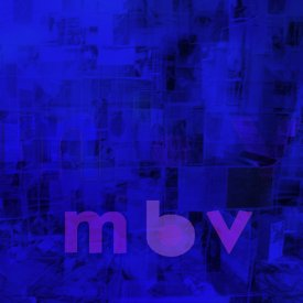 MY BLOODY VALENTINE / M B V (LP+DL) - sleeve image