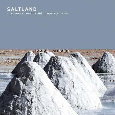 SALTLAND / I Thought It Was Us But It Was All Of Us (CD)