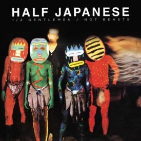 HALF JAPANESE / Half Gentleman / Not Beasts (3CD)