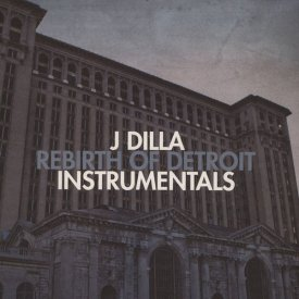 J DILLA / Rebirth Of Detroit Instrumentals (2LP)