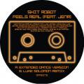 SHIT ROBOT FEAT JENR / Feels Real (12inch+DL)
