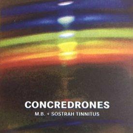 M.B. & SOSTRAH TINNITUS / Concredrones (CD)