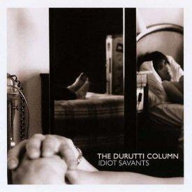 THE DURUTTI COLUMN / Idiot Savants (CD)