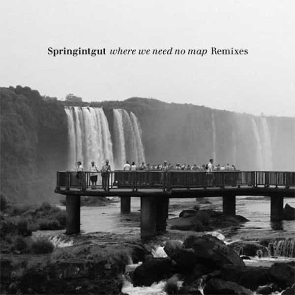 SPRINGINTGUT / Where We Need No Map Remixes (12 inch)