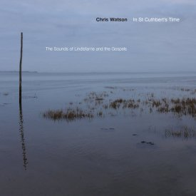 CHRIS WATSON / In St Cuthbert's Time (CD+booklet)