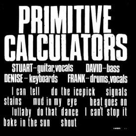 PRIMITIVE CALCULATORS / Primitive Calculators (LP+DL)