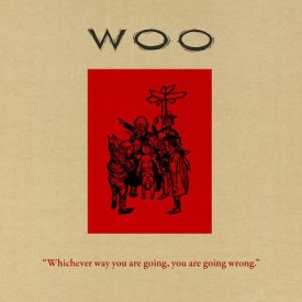 WOO / Whichever Way You Are Going, You Are Going Wrong (LP)