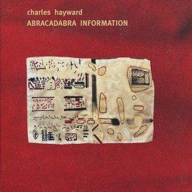 CHARLES HAYWARD / Abracadabra Information (CD)