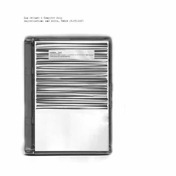 JAN JELINEK & COMPUTER SOUP / Improvisations And Edits, Tokyo 26.09.2001 (CD/LP)