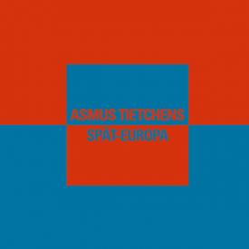 ASMUS TIETCHENS / Spat-Europa (LP/180G)