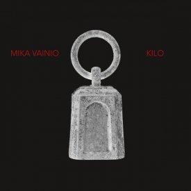 MIKA VAINIO / Kilo (CD/2LP)