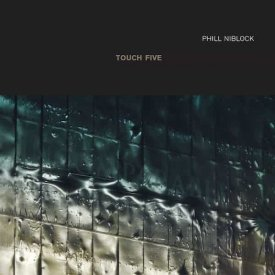 PHILL NIBLOCK / Touch Five (2CD)