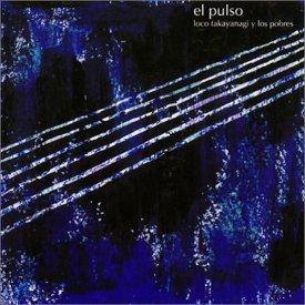 高柳昌行 / el pulso 1990 LOCO TAKAYANAGI Y LOS POBRES (CD)