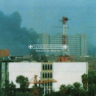 VATICAN SHADOW / Remember Your Black Day (CD/LP)