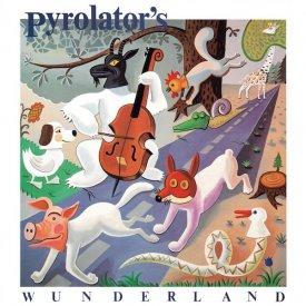 PYROLATOR / Pyrolator's Wunderland (CD)