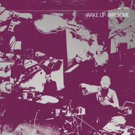 C. SPENCER YEH + OKKYUNG LEE + LASSE MARHAUG / Wake Up Awesome (CD/LP)