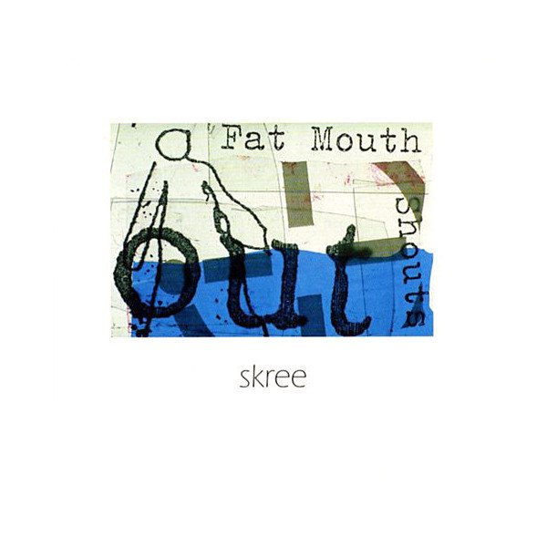 SKREE / Fat Mouth (CD) - sleeve image