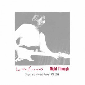 LOREN CONNORS / Night Through: Singles And Collected Works 1976-2004 (3CD)