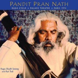 PANDIT PRAN NATH / Raga Cycle, Palace Theatre, Paris 1972 (CD)