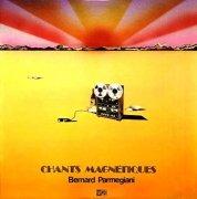 BERNARD PARMEGIANI / Chants Magnetiques (CD)