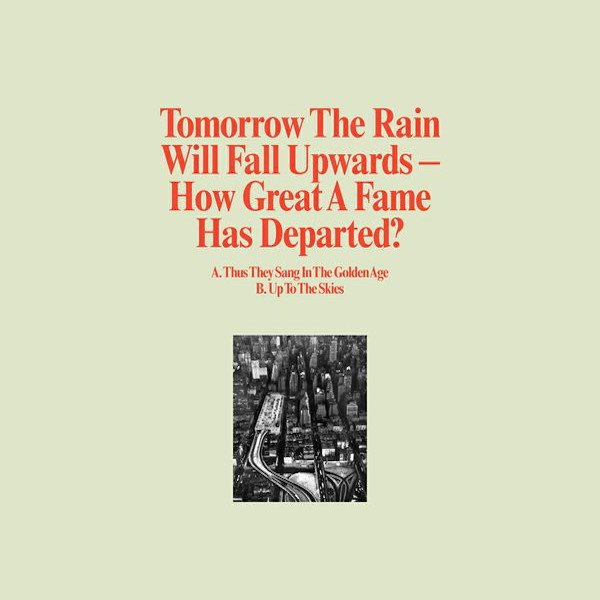 TOMORROW THE RAIN WILL FALL UPWARDS / How Great A Fame Has Departed (10 inch) - sleeve image