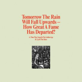 TOMORROW THE RAIN WILL FALL UPWARDS / How Great A Fame Has Departed (10 inch)