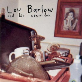 LOU BARLOW And His SENTRIDOH / A Collection Of Previously Released Songs (LP)