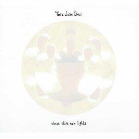 TARA JANE O'NEIL / Where Shine New Lights (LP)
