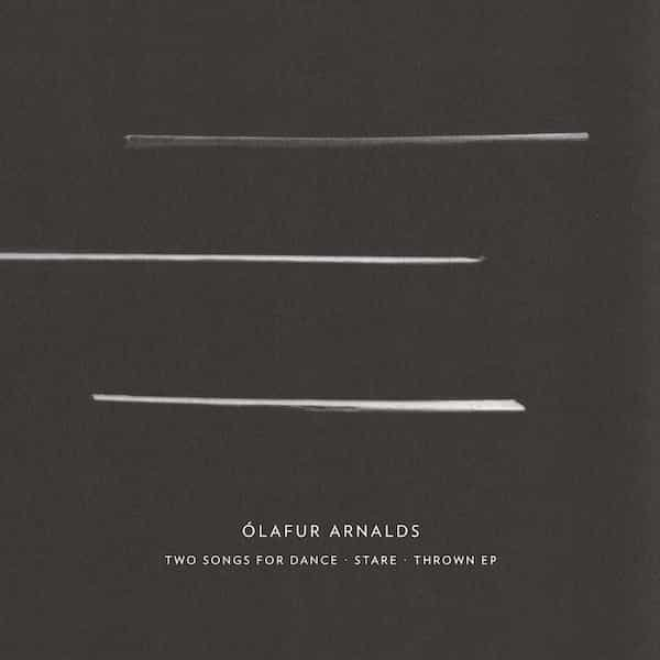 OLAFUR ARNALDS / Two Songs For Dance + Stare + Thrown EP (CD)