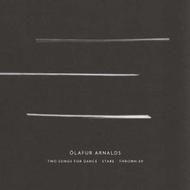 OLAFUR ARNALDS / Two Songs For Dance + Stare + Thrown EP (CD)