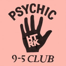 HTRK / Psychic 9-5 Club (LP+DL)