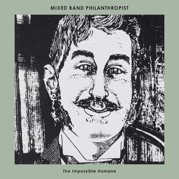 MIXED BAND PHILANTHROPIST / The Impossible Humane (LP)