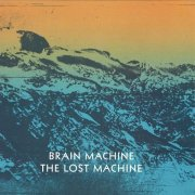 BRAIN MACHINE / The Lost Machine (12 inch)