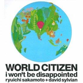 RYUICHI SAKAMOTO + DAVID SYLVIAN / World Citizen (I Won't Be Disappointed) (CD)