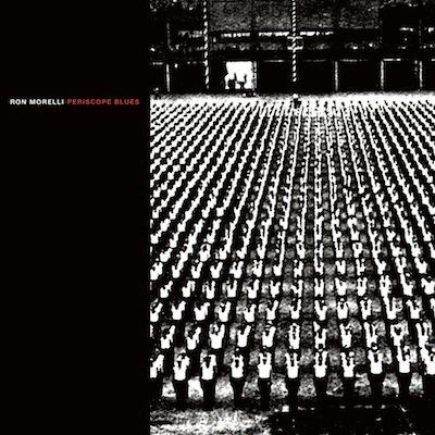 RON MORELLI / Periscope Blues (LP)