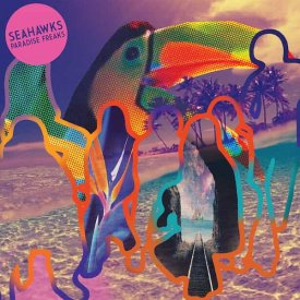 SEAHAWKS / Paradise Freaks (LP)
