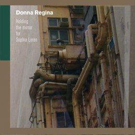 DONNA REGINA / Holding The Mirror For Sophia Loren (CD)
