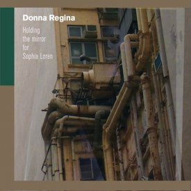 DONNA REGINA / Holding The Mirror For Sophia Loren (CD)