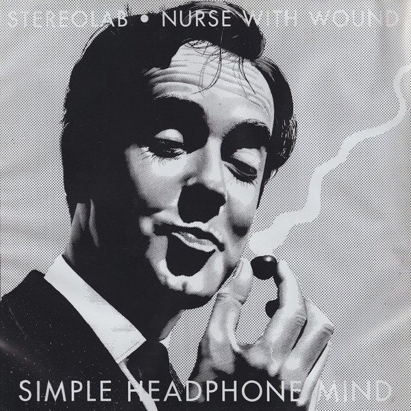 NURSE WITH WOUND + STEREOLAB / Simple Headphone Mind (12 inch)