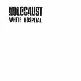 WHITE HOSPITAL / Holocaust (LP)