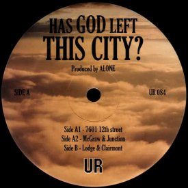 UNDERGROUND RESISTANCE [ALONE] / Has God Left This City? (12 inch)